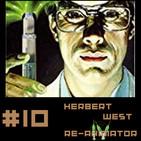 #10 Herbert West Reanimador: El aullido del muerto