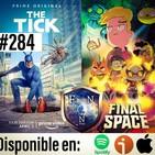 Ep.284 2x1 The Tick y Final Space Temporada 2