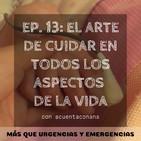 EP 13. El arte de cuidar en todos los aspectos de la vida
