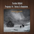 Tertulias Oldfield - Programa 44 - Return To Ommadawn
