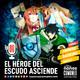 Ep 89: El Héroe del Escudo Asciende