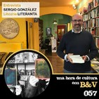 Una hora de cultura (con B&V) #057 - Entrevista a Sergio González, de librería Literanta