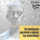 126.- Sé inteligente: ¡aprende a regular tus emociones! Con Yolanda Garfia.