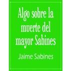 03. Algo sobre la muerte del mayor Sabines - Jaime Sabines