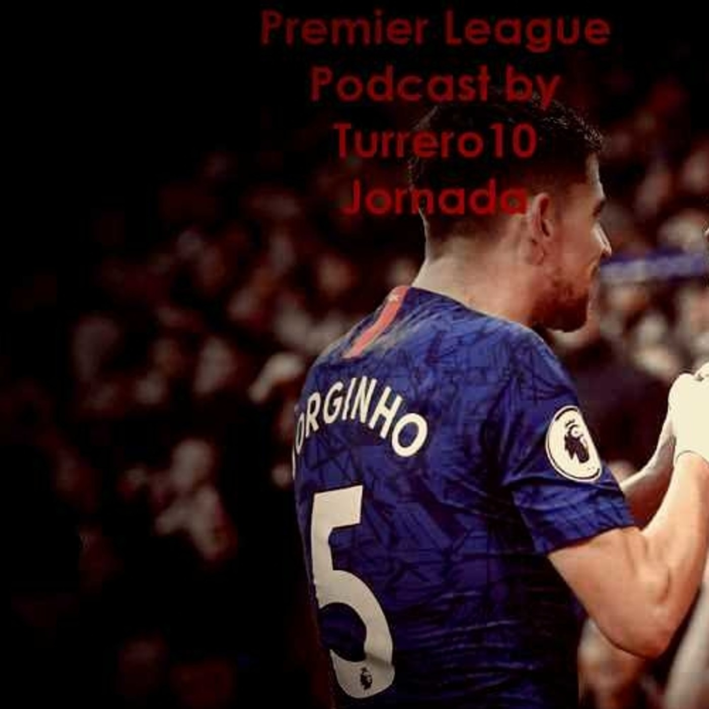 Premier League Podcast by Turrero10 Jornada5