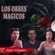 Los orbes mágicos #1