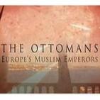 Los Otomanos: emperadores musulmanes de Europa 2/3 - Docufilia