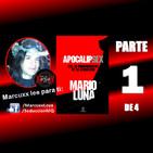 ApocalipSEX - Mario Luna - con Marcuxx Parte 1 de 4