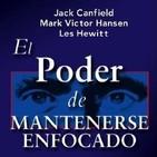 Jack Canfield - El poder de mantenerse enfocado