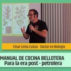 Manual de cocina bellotera para la era post-petrolera - César Lema Costas