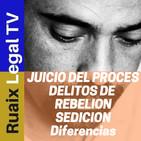 Juicio 1-O | Que es REBELION | Que es SEDICION | Delito de Rebelion | Delito de Sedicion | Abogados