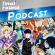 Final Round # 136 – Tokyo Game Show 2016, La Mole Comic-Con 2016, Mob Psycho 100 y Final Fantasy XIII