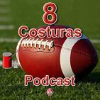 8 Costuras - Episodio 22: Kansas City Chiefs y San Francisco 49ers velan armas para la LIV superbowl en Miami.
