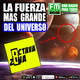 Octava Zona E13-T4 - La Fuerza más grande del Universo