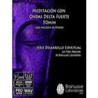 Meditación Delta con Melodía de Fondo 50min Sonido Binaural Debe utilizarse con auriculares