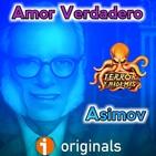 Amor Verdadero (Isaac Asimov) - Primicia | Audiorelato - Audiolibro