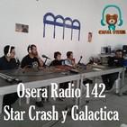 Osera Radio 142 Star Crash Galactica