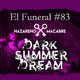 DARK SUMMER DREAM. El Funeral de Las Violetas 19/06/2018