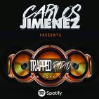 TRAPPED RADIO 034 @CarlosJimenezNY