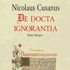 "Forma tu propia Biblioteca Básica filosofía Moderna - nº1 ""La Docta Ignorancia"""