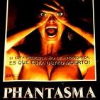 El hijo del aprendiz de Satanás 321 - Cineando #41: Phantasma.