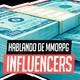 4x01 | Hablando de MMO | Influencers, Youtubers y Streamers en los Videojuegos