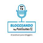 Bienvenidos a Bloggeando, el podcast para bloggers de Publisuites