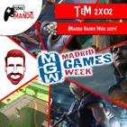 TeM 2x02: ¡Madrid Games Week 2019!