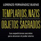 Templarios, Nazis y Objetos sagrados (con Lorenzo Fernández Bueno)