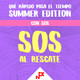 Summer Edition E04 - SOS al rescate