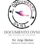 Miguel Ángel Fdez. y Jorge Sánchez: DOCUMENTO OVNI. UNA HISTORIA DE EVOLUCIÓN