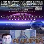 """Programa 32: """"La Casualidad no existe"""" y """"Alquimia, la escalera de los sabios"""""""