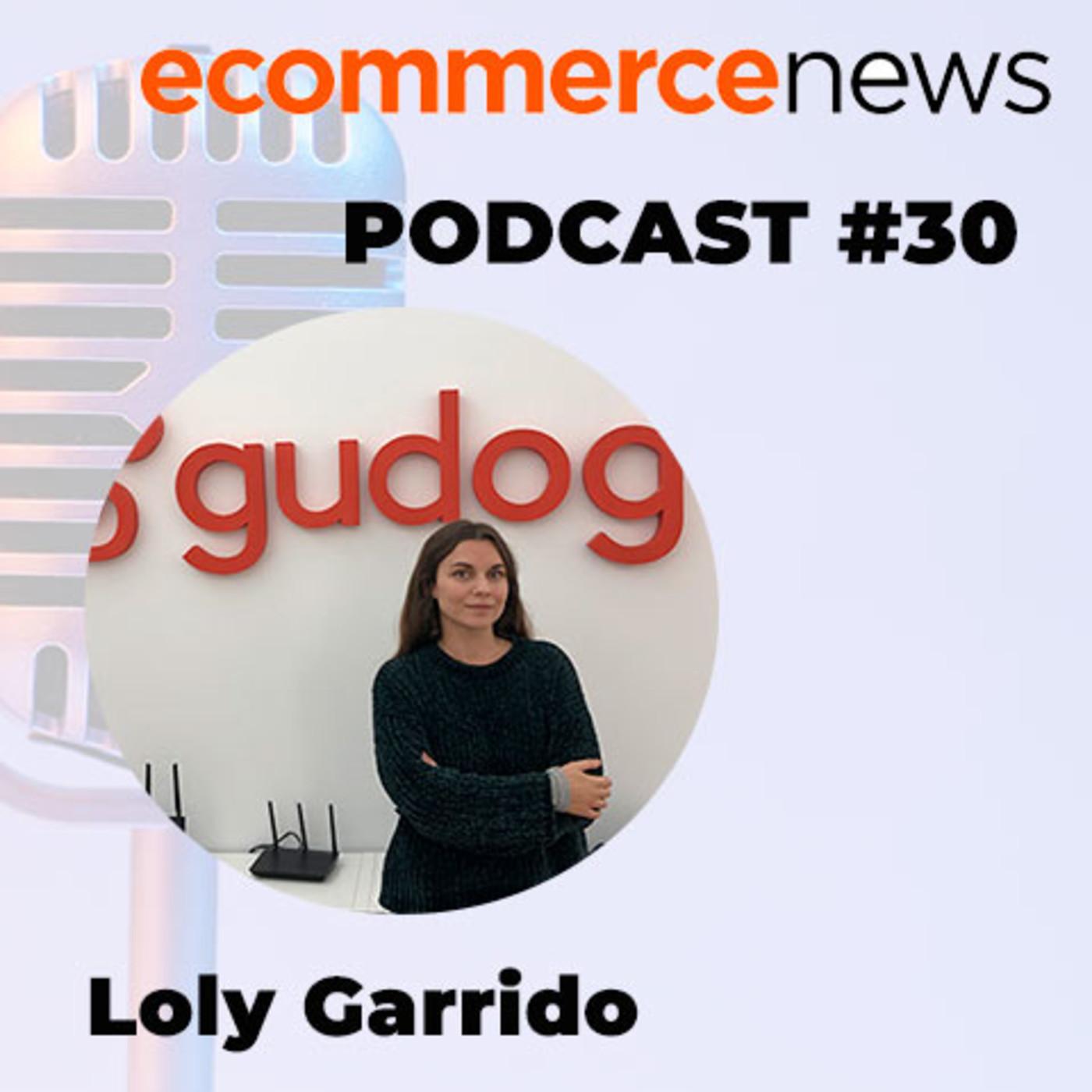 Ecommerce News Radio #30: Loly Garrido, Co-fundadora de Gudog.com, el AirBnB para perros