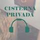 Cisterna Privada - Audio-guía