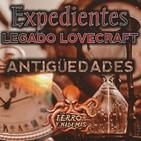 Expedientes Legado Lovecraft 1x02 Antigüedades   Audioserie - Ficción sonora - Audiolibro