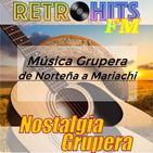 Nostalgia Grupera: Norteñas a Mariachi