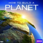 Cómo construir un planeta (BBC)