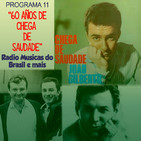 """Programa 11. """"60 años de Chega de Saudade"""" (Radio Musicas do Brasil e mais)"""