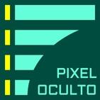 pixel-oculto-03x05 Practicas y politicas de las empresas en los videojuegos