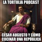 La Tortulia #136 - César Augusto y cómo cocinar una república