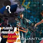 4Players 140 Viaje a Japon y análisis de Quantum Break