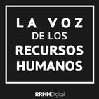 La Voz de los RRHH Ep.17 - 6/06/2019