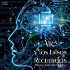"""""""Vic y los Falsos Recuerdos"""" de Alberto González Hidalgo"""