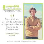 #8. TDAH en Tiempos de Cuarentena, con Iñaki López García