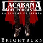 3x38 La Cabaña presenta: El Hijo (BrightBurn)