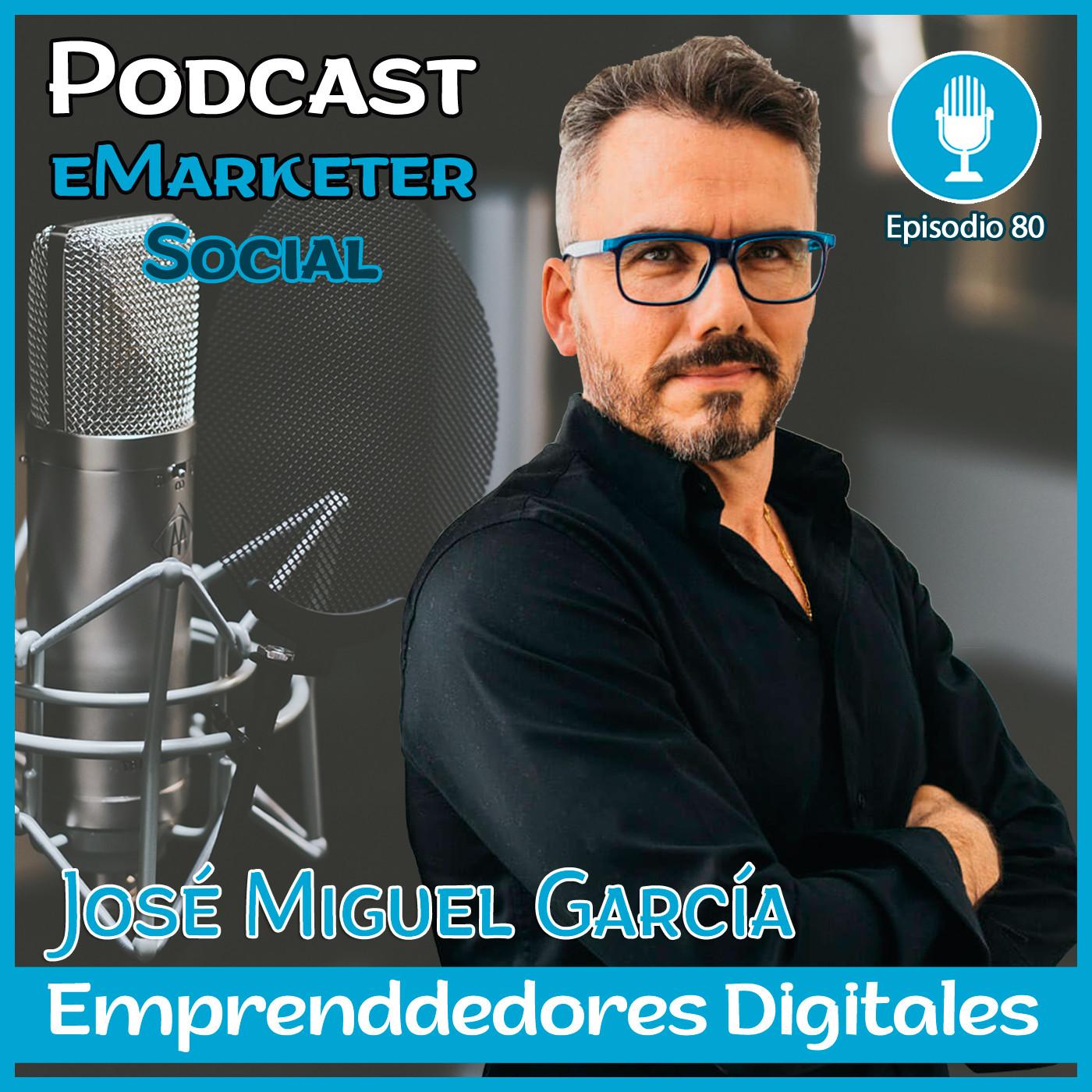 080 José Miguel García Mentor de Emprendedores 1a parte en Podcast eMarketerSocial