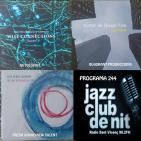 Programa 244: Joao Silva & Mariano Camarasa, Víctor de Diego Trio i Luis Verde Quintet