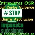 Entrevista en las maÑanas de osr -juan carlos valverde-presidente asociacion stop impuesto de sucesiones