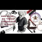 AMV - 2x24 - 03/03/2018 - 50 'Pres' Liberadas... (O casi)