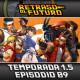 Retraso al Futuro 1.5x09: Historia de los juegos de lucha 2ªparte y el incumplimiento de Amazon